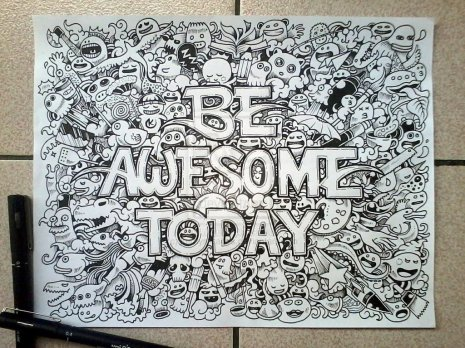doodle_art__be_awesome_today__by_kerbyrosanes-d62ap8h